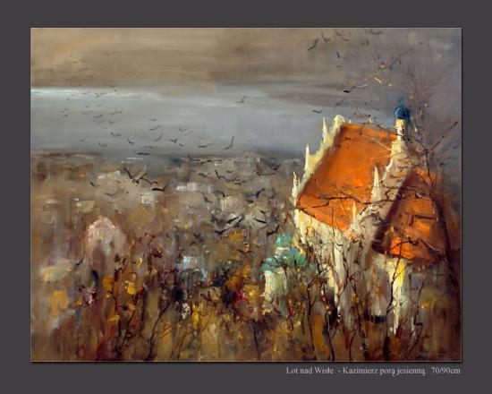 """1 Kornel Wilczek """"Lot nad Wisłę - Kazimierz porą jesienną"""", 2012, olej na płótnie, wymiary 70x90 cm"""
